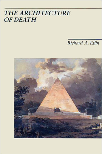 The Architecture of Death by Richard Etlin