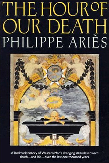 The Hour of Our Death by Philippe Ariès