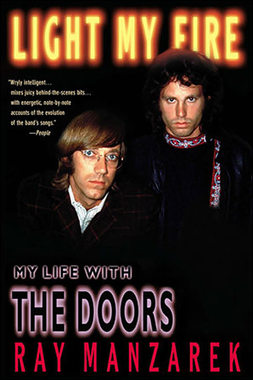 Light My Fire My Life with the Doors by Ray Manzarek